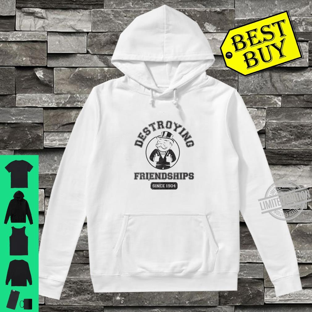 Monopoly Destroying Friendships Since 1904 Shirt hoodie