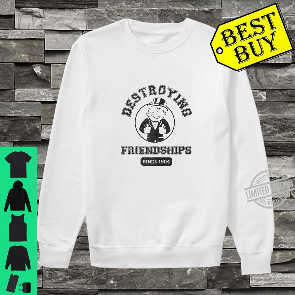 Monopoly Destroying Friendships Since 1904 Shirt sweater