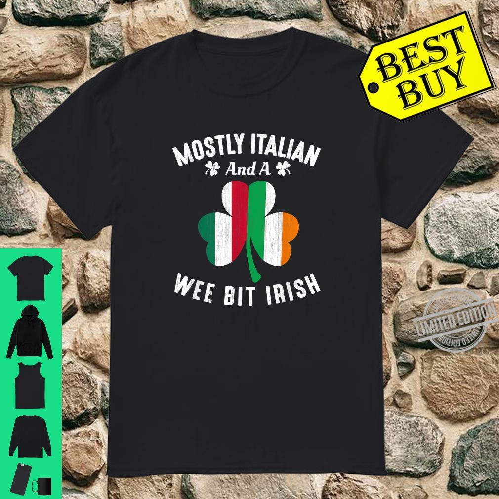 Mostly Italian And A Wee Bit Irish St Patrick day Shirt