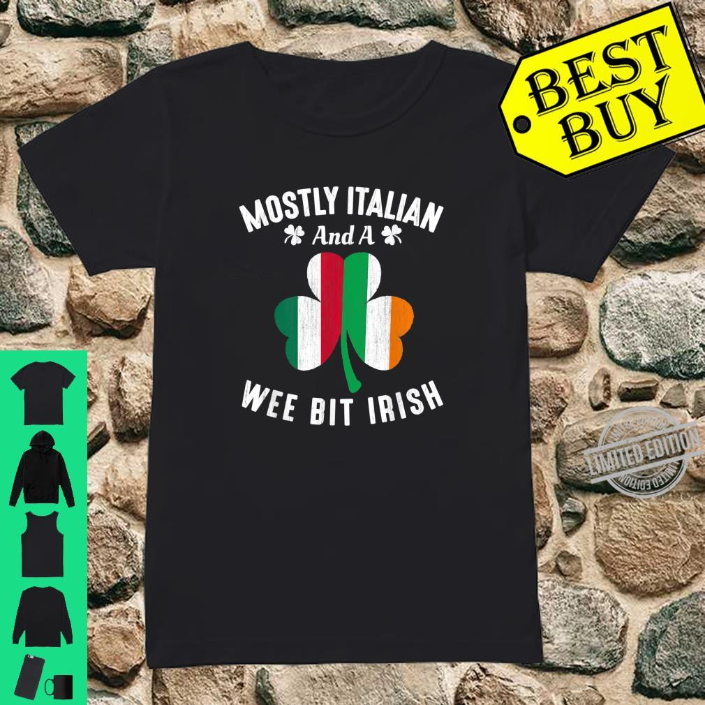 Mostly Italian And A Wee Bit Irish St Patrick day Shirt ladies tee