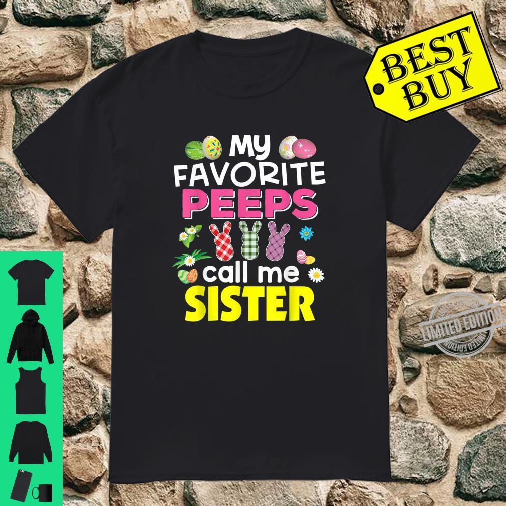 My Favorite Peeps Call Me Sister Bunny Family Egg Hunt Shirt