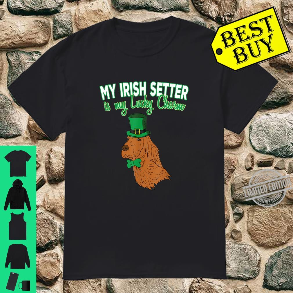My Irish Setter Is My Lucky Charm Dog St Patricks Day Shirt