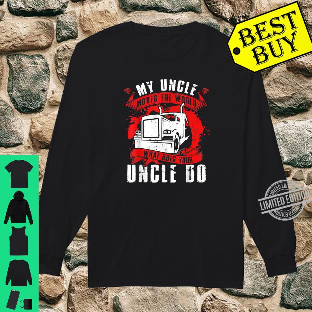 My Uncle Moves The Worlds Proud Trucker's Grandkid Shirt long sleeved