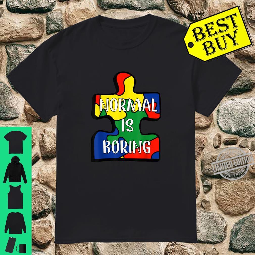 Normal Is Boring Puzzle Piece Autism Awareness Shirt