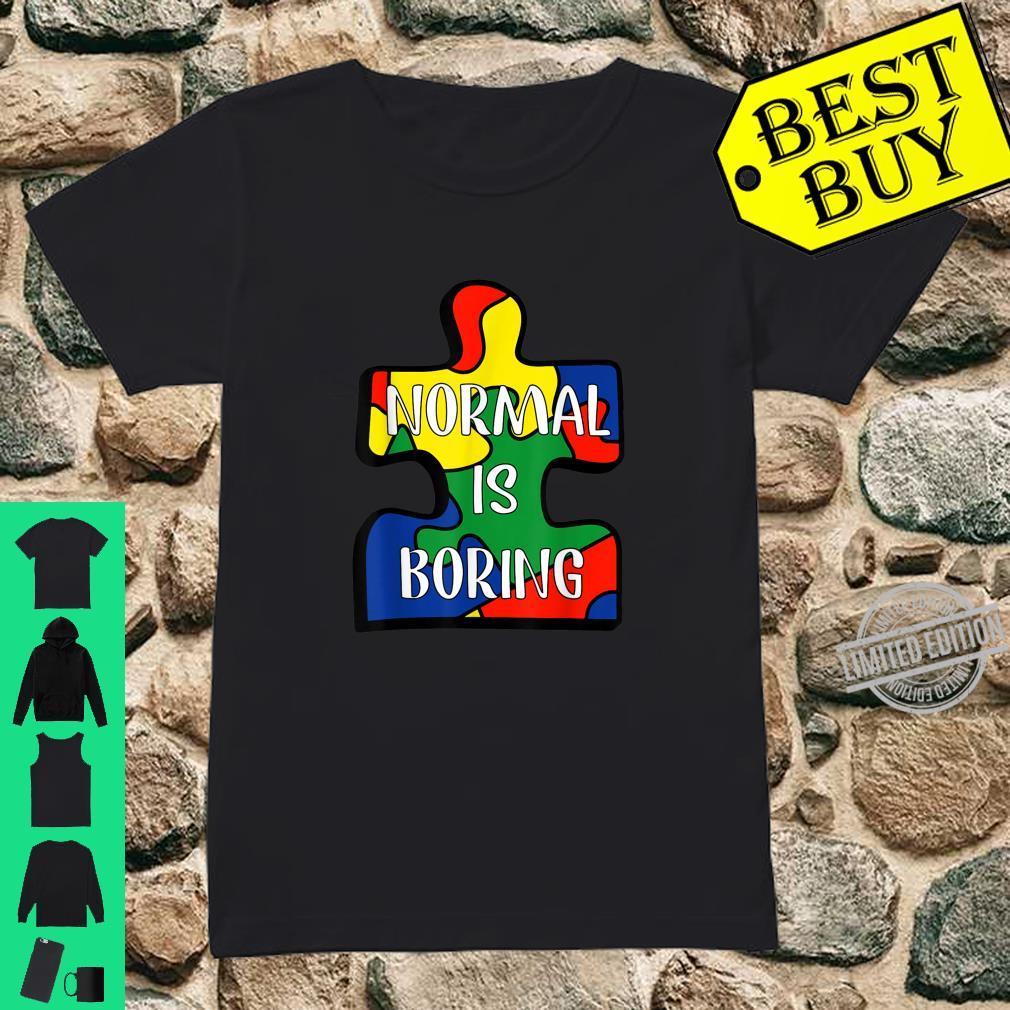 Normal Is Boring Puzzle Piece Autism Awareness Shirt ladies tee