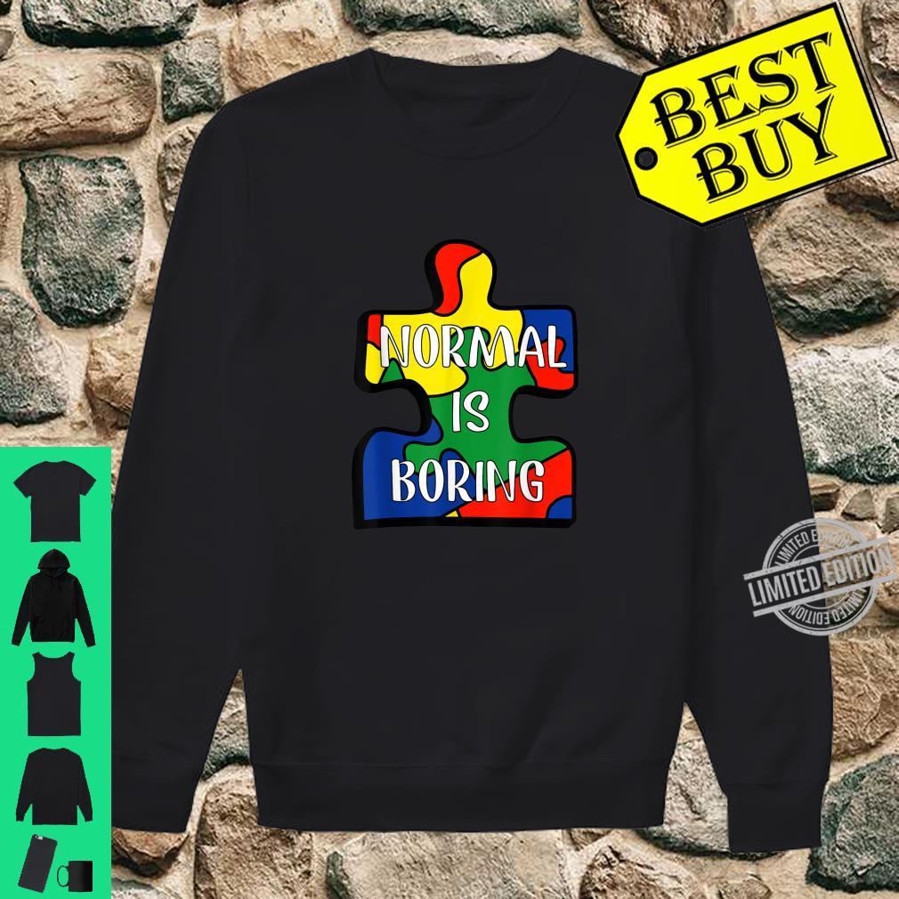 Normal Is Boring Puzzle Piece Autism Awareness Shirt sweater