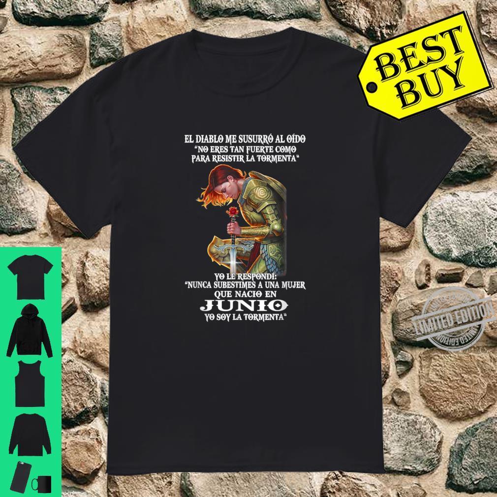 Nunca subestimes a una mujer que nacio en JUNIO Shirt