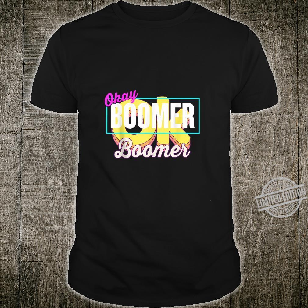 Ok Boomer Baby Boomer Meme Trendy Gen Z Hip Shirt