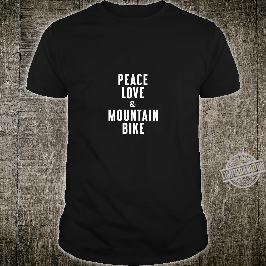 Peace Love and Mountain Bike Shirt