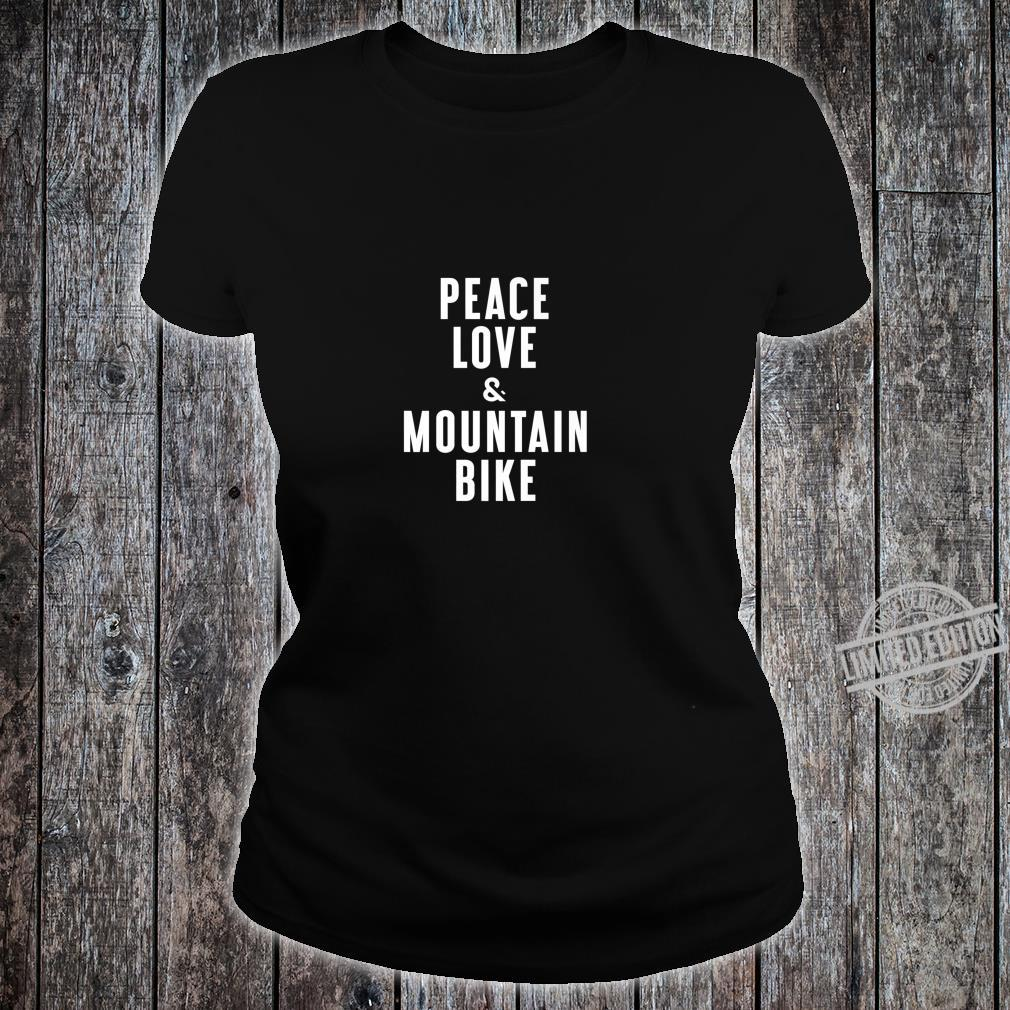 Peace Love and Mountain Bike Shirt ladies tee