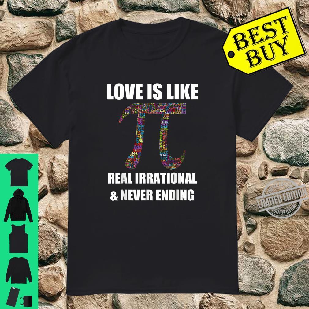Pi Day Shirt Love Is Like Pi Valentines Math Teacher Shirt