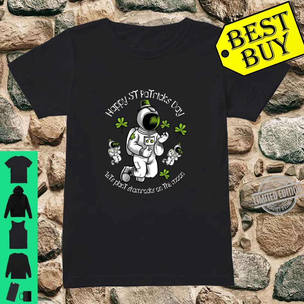 Plant a Shamrock on the Moon this St Patricks Day Shirt ladies tee