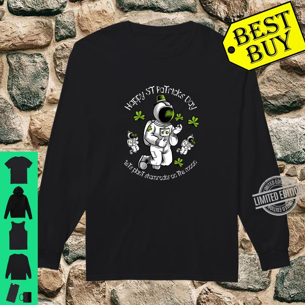 Plant a Shamrock on the Moon this St Patricks Day Shirt long sleeved