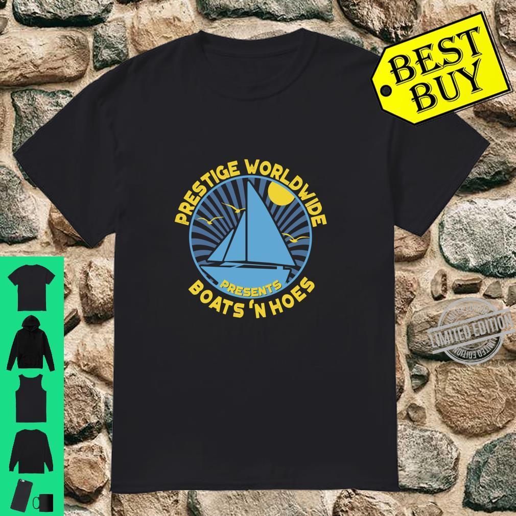 Prestige Worldwide, Boats 'N Hoes Sailor Shirt
