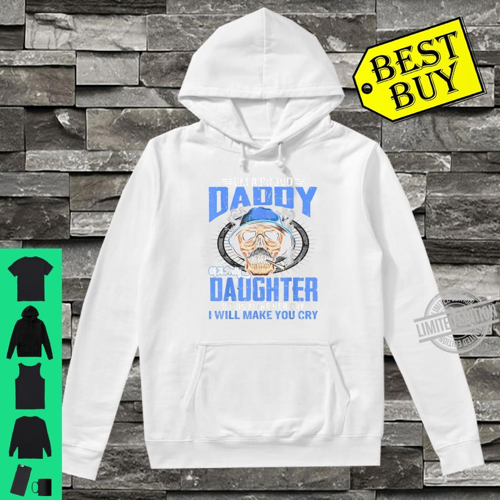 Proud Daddy Of A Pretty Daughter If You Make Her Cry Shirt Shirt hoodie