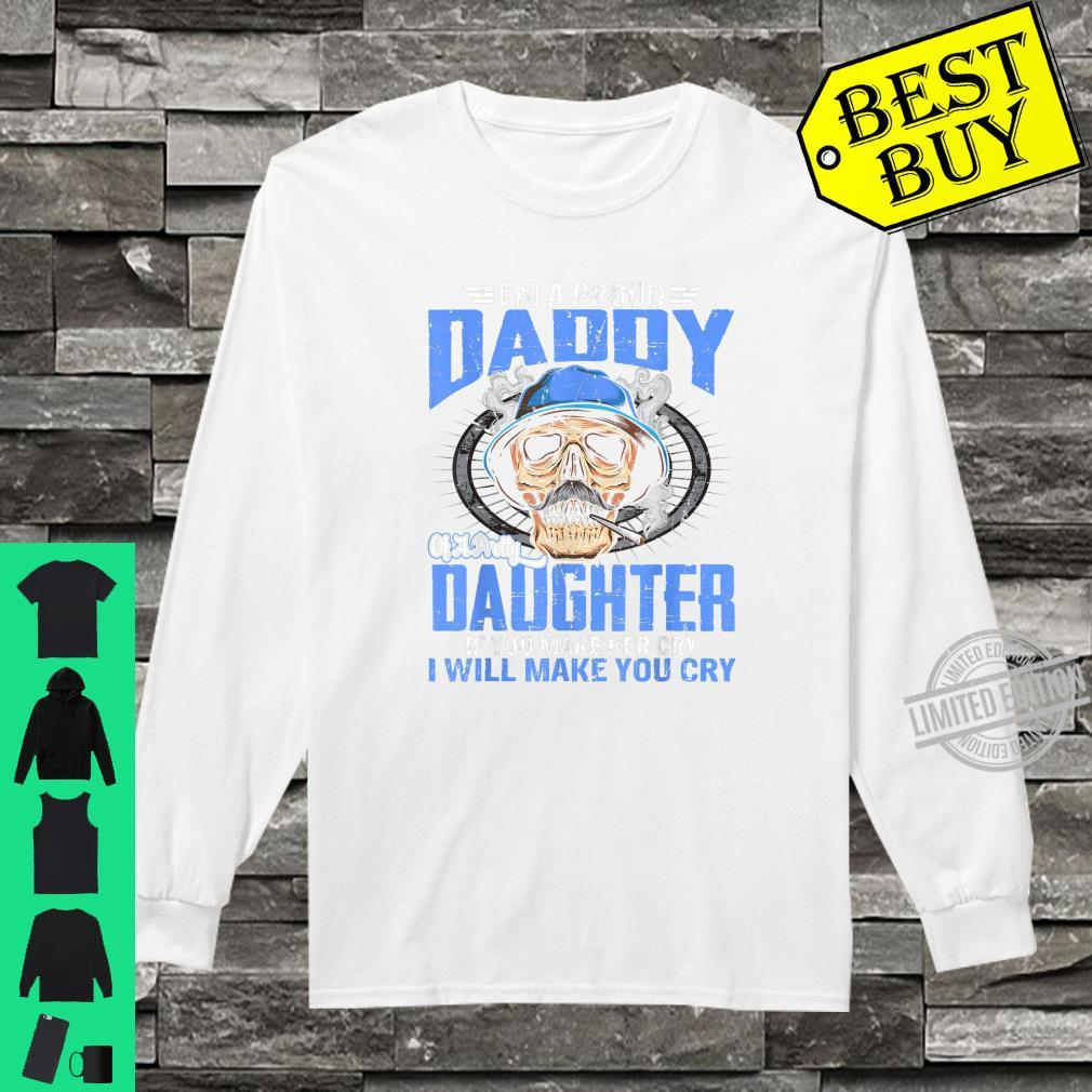 Proud Daddy Of A Pretty Daughter If You Make Her Cry Shirt Shirt long sleeved