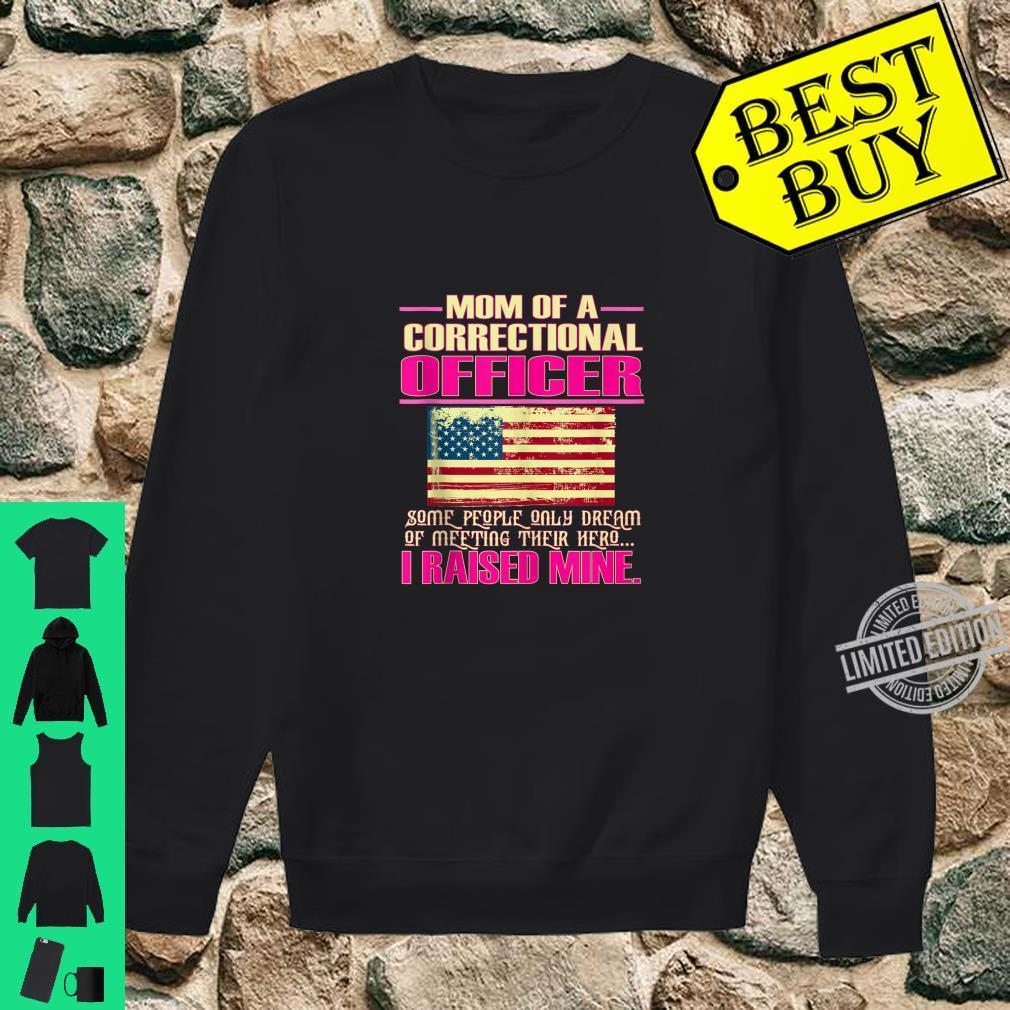 Proud Mom Of A Correctional Officer Mother Shirt sweater