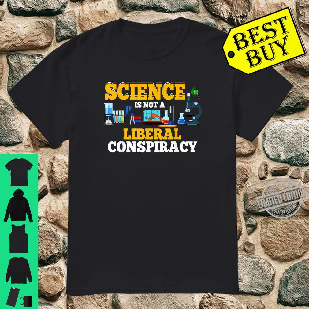 Science Is Not A Conspiracy Science Teacher Student Shirt