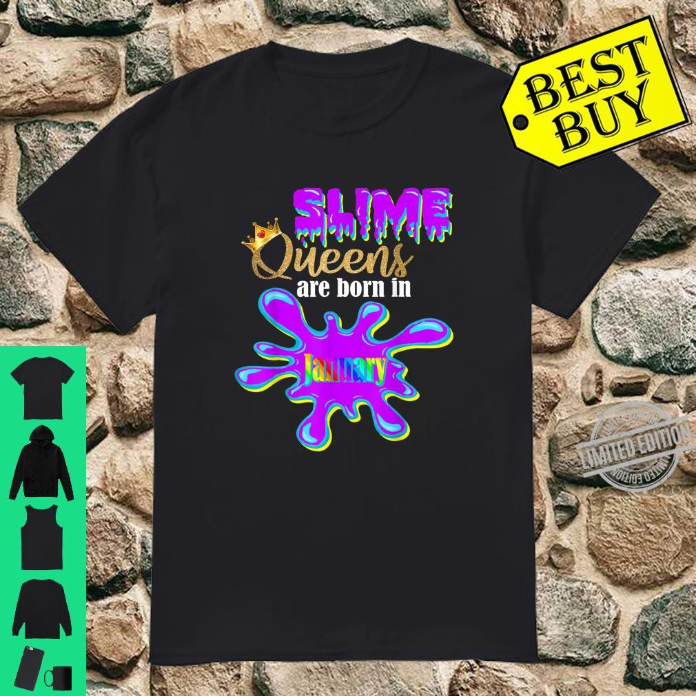 Slime Birthday Girl Party Slime Queens Are Born In January Shirt
