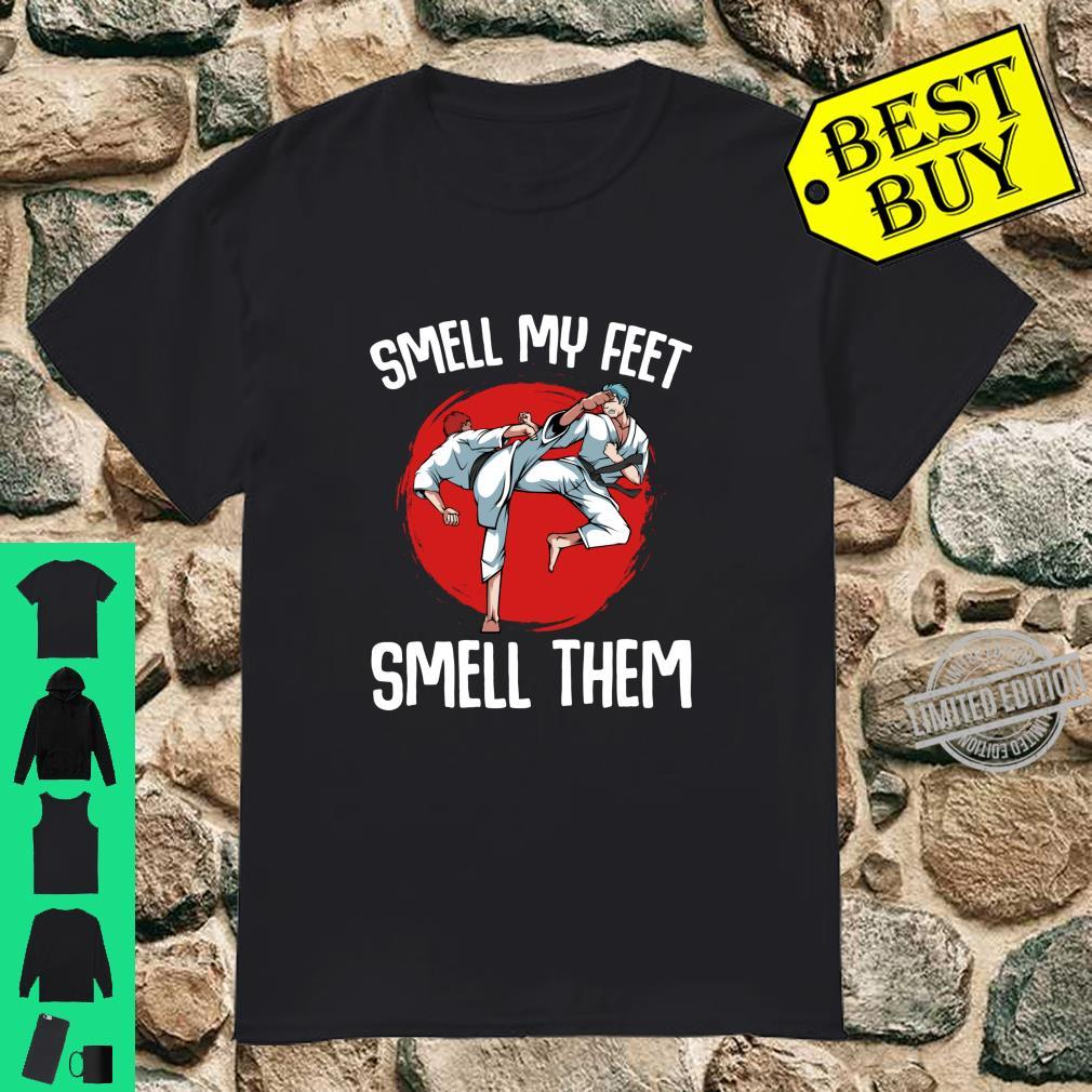 Smell My Feet Karate Fighting Training Sport Sarcastic Shirt