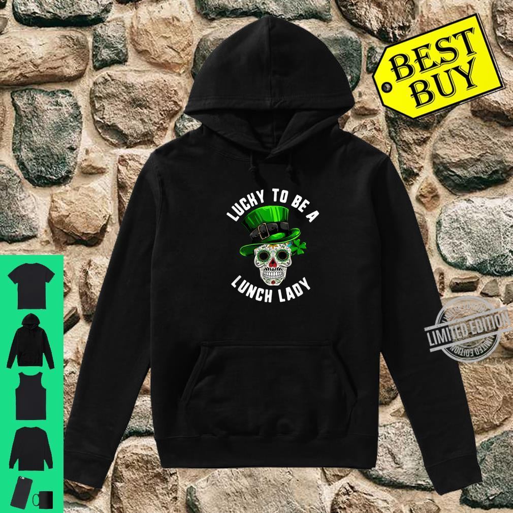 St Patricks Day Lucky Lunch Lady Sugar Skull Day Of Dead Shirt hoodie