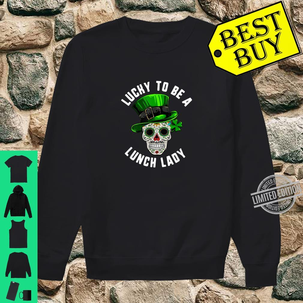 St Patricks Day Lucky Lunch Lady Sugar Skull Day Of Dead Shirt sweater