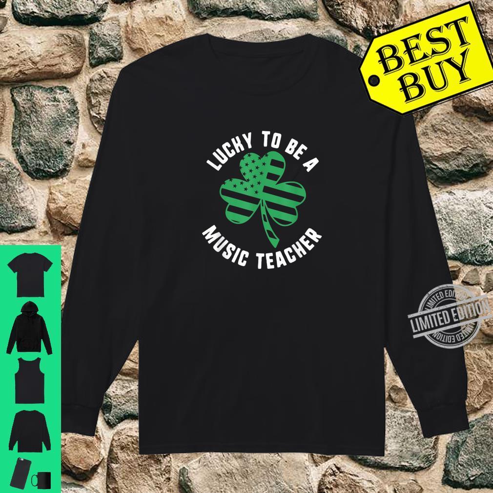 St Patricks Day Lucky To Be Music Teacher USA Flag Shamrock Shirt long sleeved