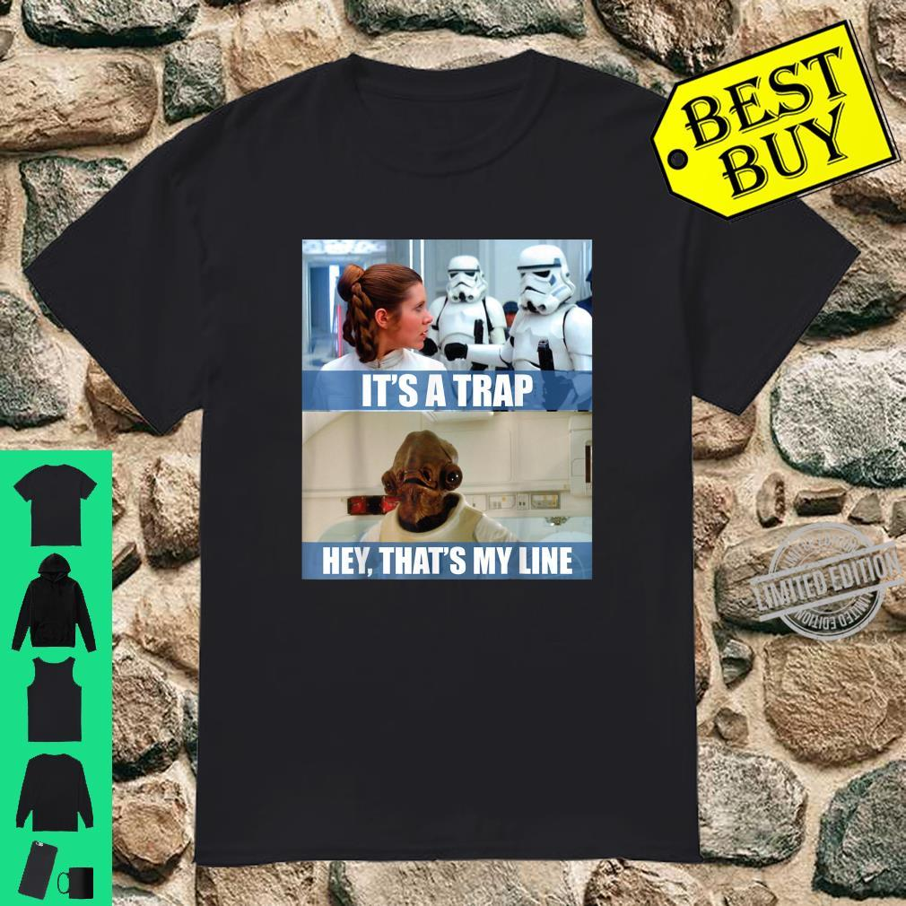 Star Wars It's A Trap Hey That's My Line Shirt