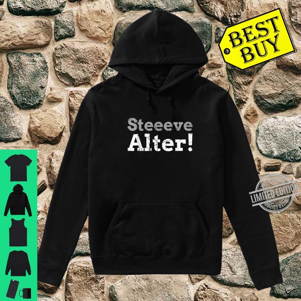 Steve, Alter Shirt hoodie
