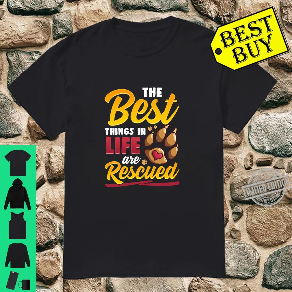 The Best Things In Life Are Rescued Dog Dog Mom Shirt