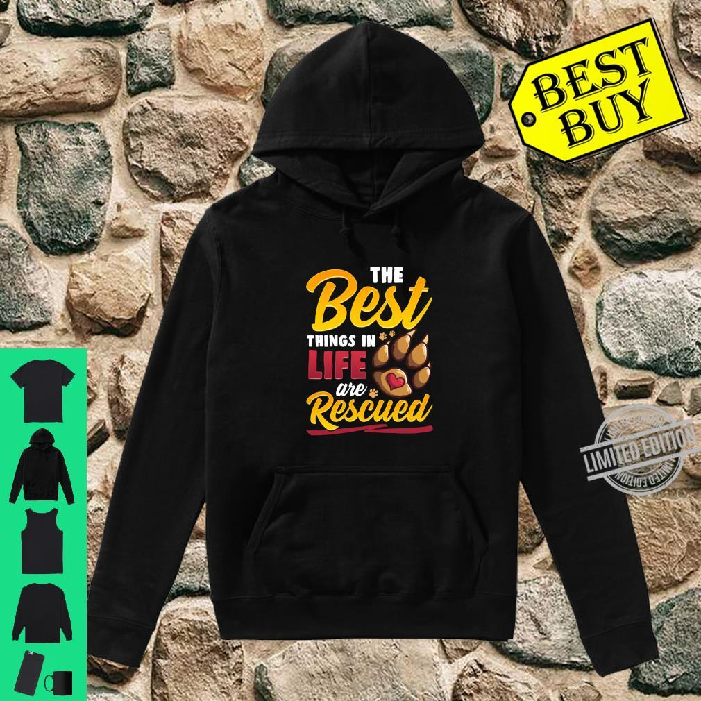 The Best Things In Life Are Rescued Dog Dog Mom Shirt hoodie