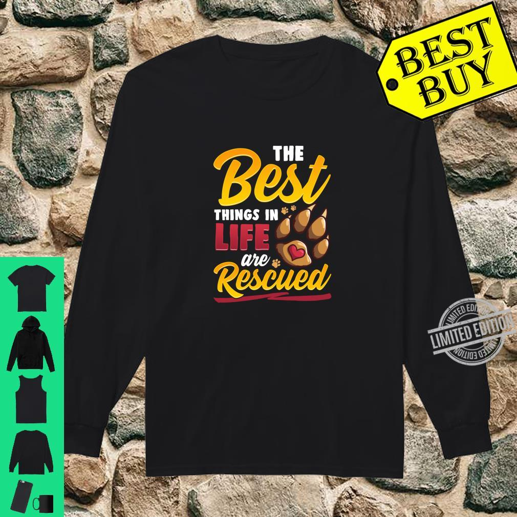 The Best Things In Life Are Rescued Dog Dog Mom Shirt long sleeved