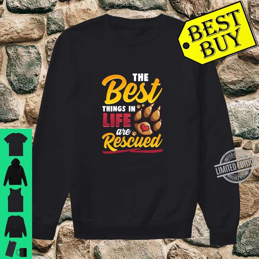 The Best Things In Life Are Rescued Dog Dog Mom Shirt sweater
