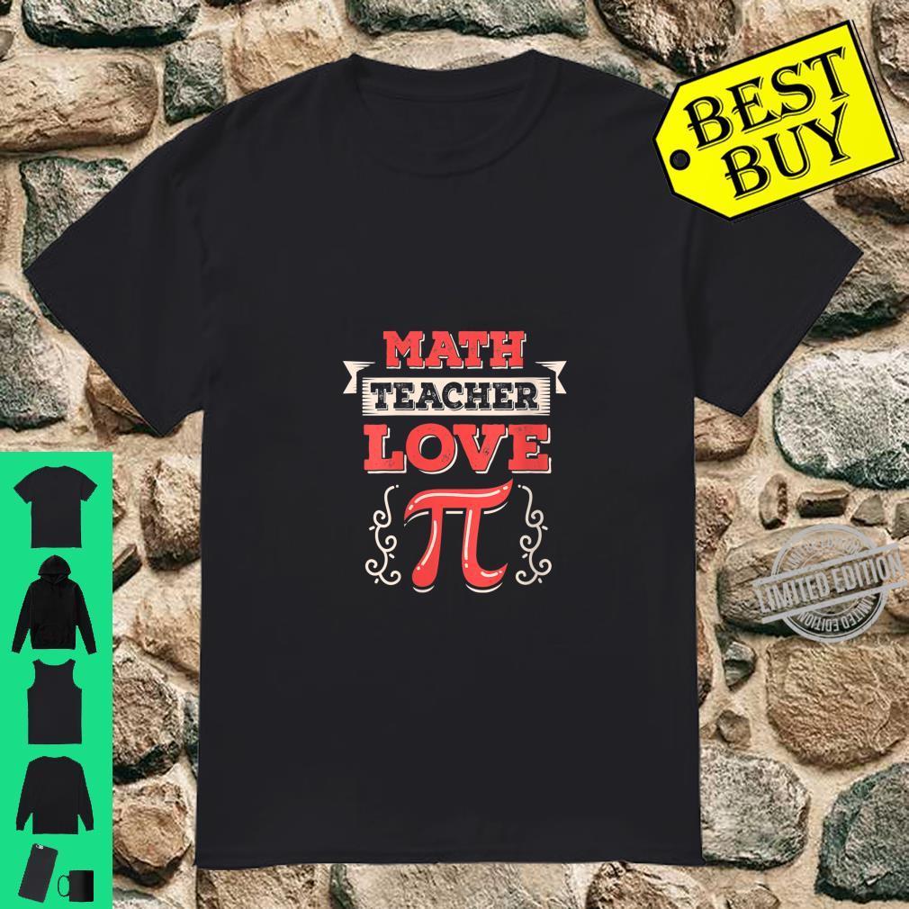 Womens Math Teacher Love Pi Shirt for Pi Day Geek Math Teacher 3.14 Shirt