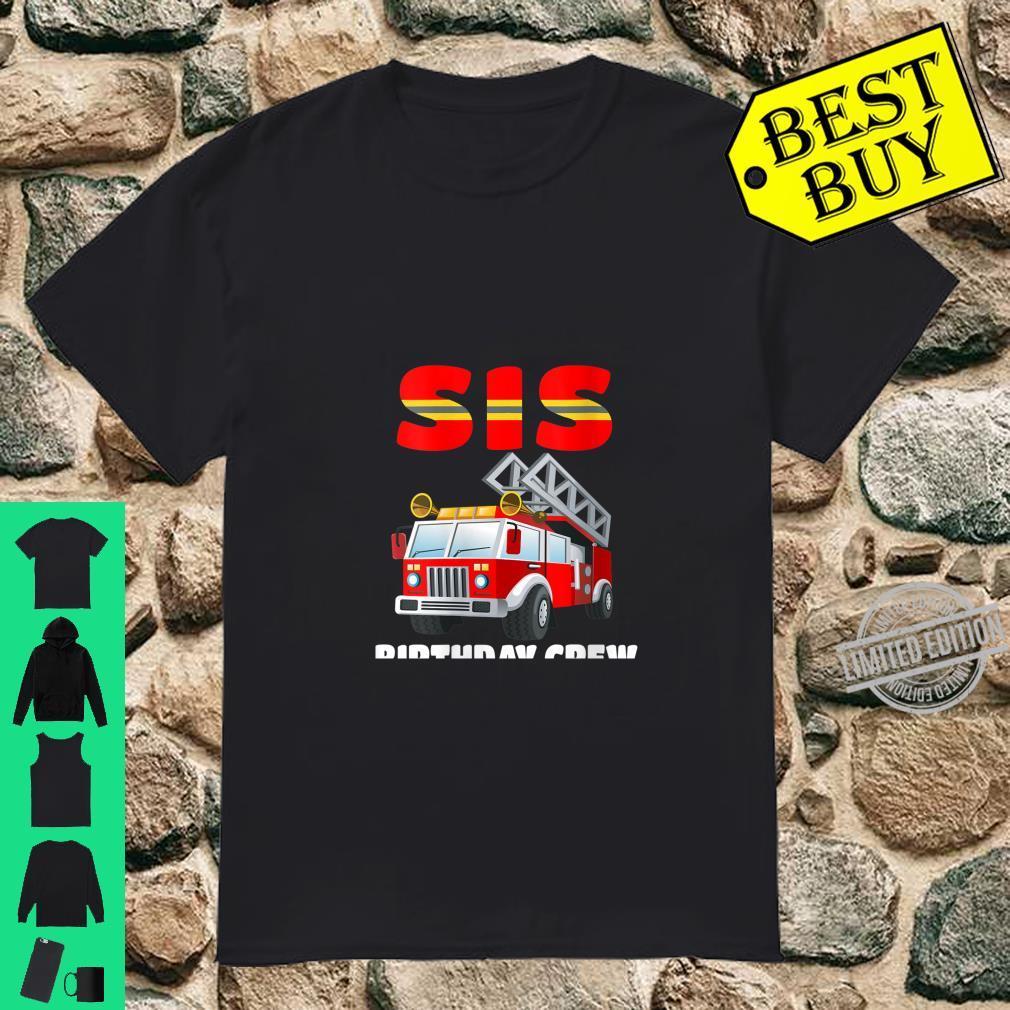 Womens Sis Birthday Crew Shirt Fire Truck Birthday Fireman Shirt